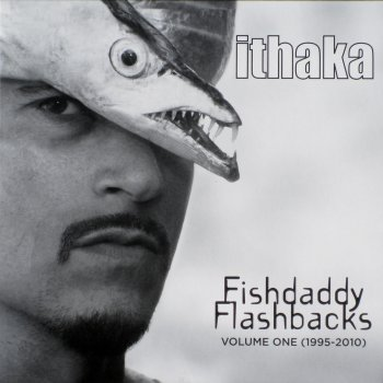 Fishdaddy Flashbacks, Vol. 1 (1995-2010) Ithaka - lyrics