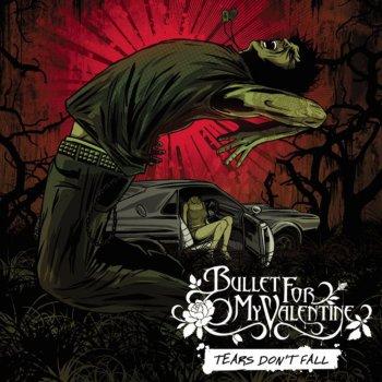 Tears Don T Fall By Bullet For My Valentine Album Lyrics