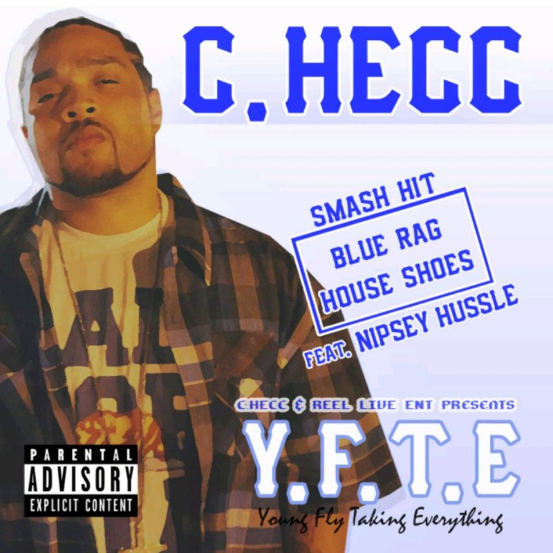 C-Hecc feat  Nipsey Hussle - Blue Rag House Shoes Lyrics