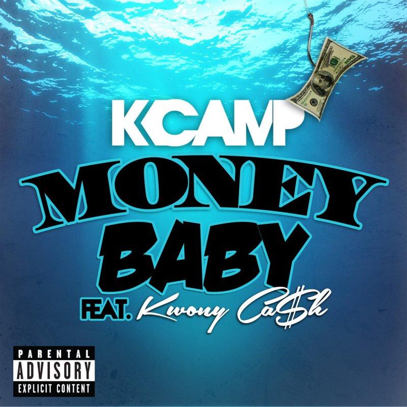K Camp Money Baby Ft Kwony Cash Complete Lyrics