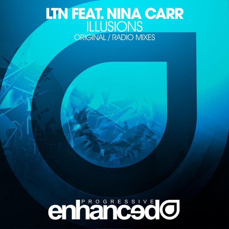 Lyric illusions lyrics : LTN feat. Nina Carr - Illusions Lyrics | Musixmatch