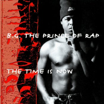 B.G. The Prince Of Rap - The Power Of Rhythm (Remixes)