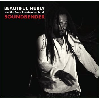Soundbender by Beautiful Nubia and the Roots Renaissance