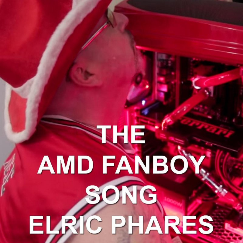 Elric Phares Amd Fanboy Song Lyrics Musixmatch