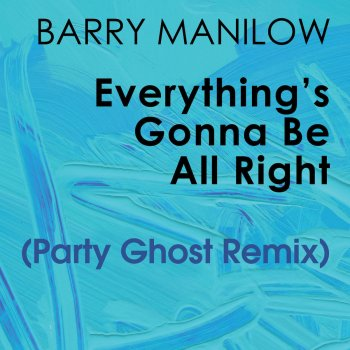 Testi Everything's Gonna Be All Right (Party Ghost Remix)