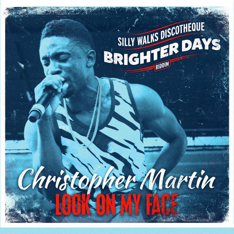 Christopher Martin - Look on My Face Lyrics | Musixmatch