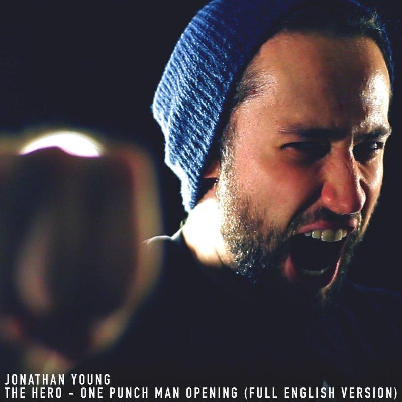 Jonathan Young The Hero One Punch Man Opening Full English Version Paroles Musixmatch
