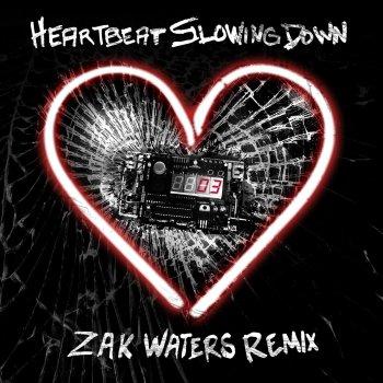 Testi Heartbeat Slowing Down (Zak Waters Remix)