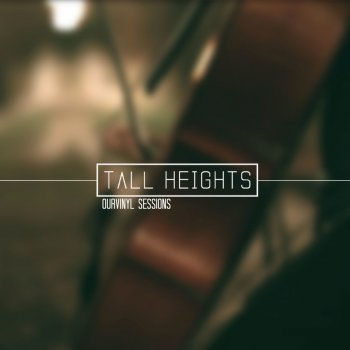 Testi OurVinyl Sessions Tall Heights