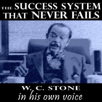 Testi The Success System That Never Fails - W.C. Stone In His Own Voice
