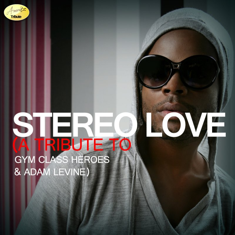 Ameritz - Tribute - Stereo Hearts (A Tribute to Gym Class Heroes ...