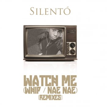 Testi Watch Me (Whip / Nae Nae) [Remixes]