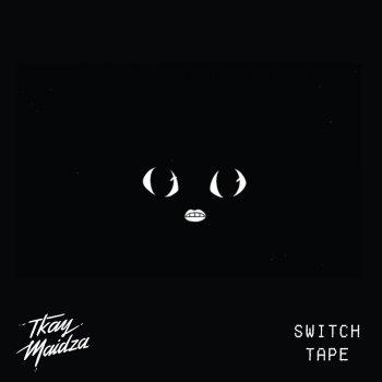 Switch Tape Tkay Maidza Lyrics
