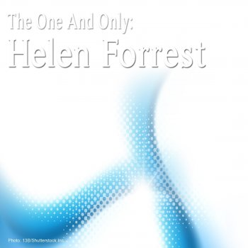 Testi The One and Only: Helen Forrest
