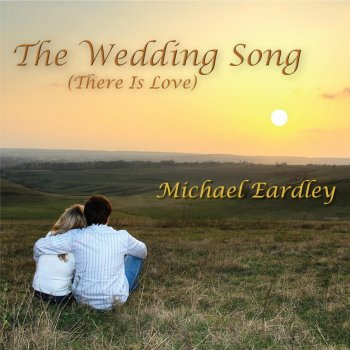 Wedding Song There Is Love.Eardley Michael The Wedding Song There Is Love By Noel Paul