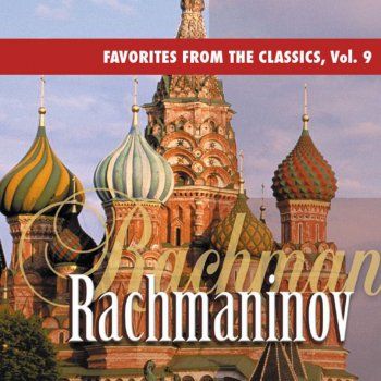 Rachmaninov: Favorites from the Classics, Vol. 9 Prelude in C-Sharp Minor, Op. 3, No. 2 - lyrics