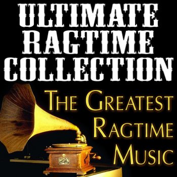 Testi Ultimate Ragtime Collection (The Greatest Ragtime Music)