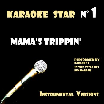 Testi Mama's Trippin' (in the style of Ben Harper) [Karaoké Versions]