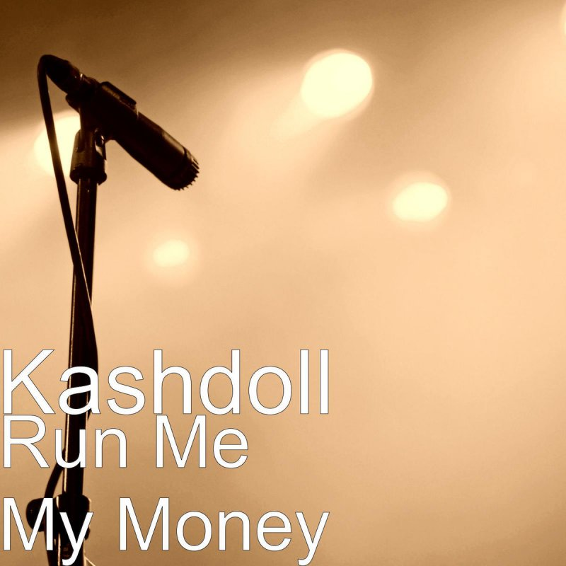 Kash Doll - Run Me My Money Lyrics | Musixmatch