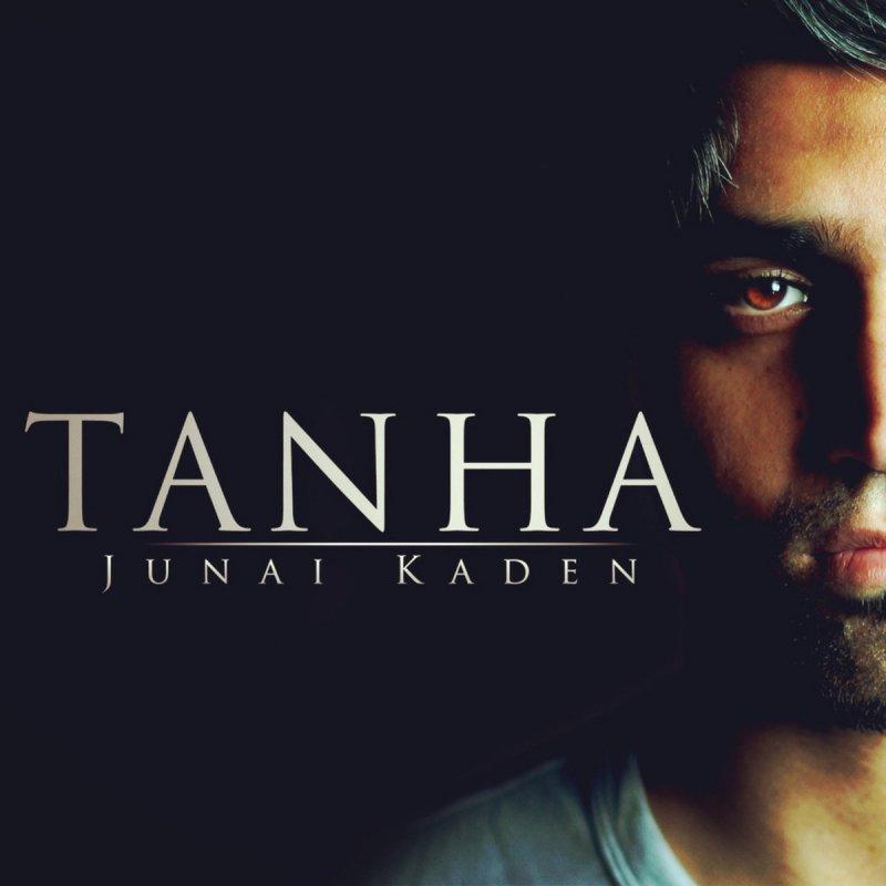 Junai Kaden - Tanha Lyrics | Musixmatch
