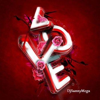 Love Forever by DjSunnymega album lyrics | Musixmatch - Song