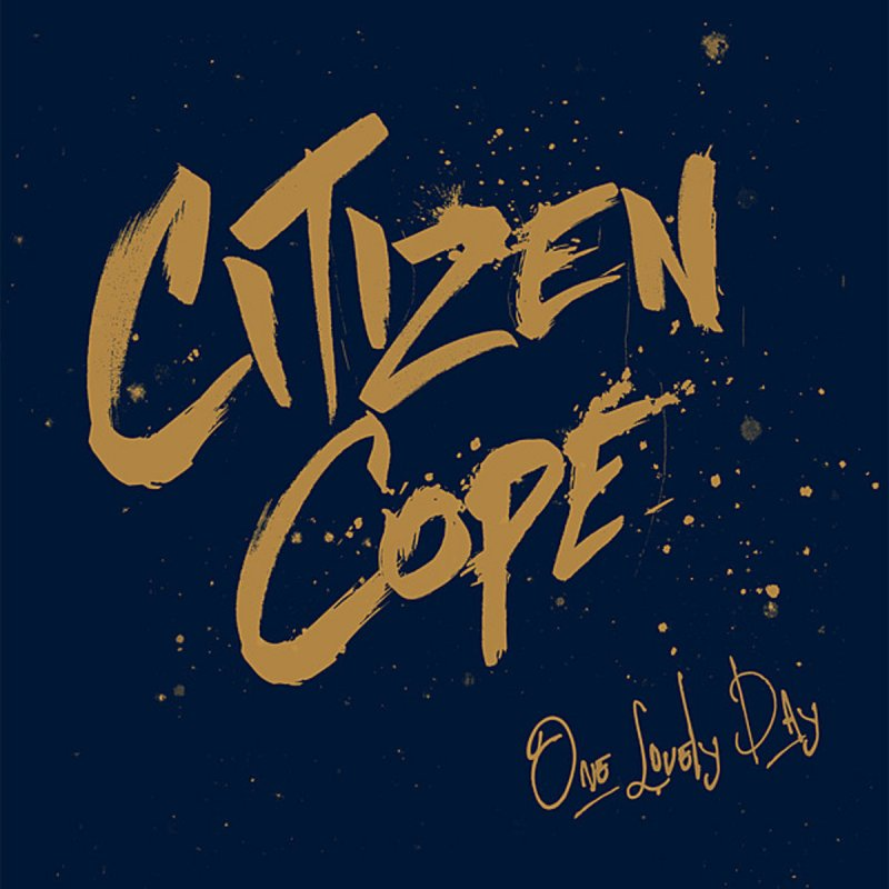 Lyric something to believe in lyrics citizen cope : Citizen Cope - Southern Nights Lyrics   Musixmatch
