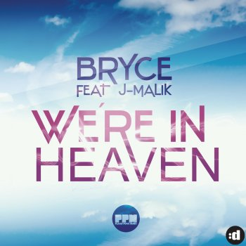 We're In Heaven [Remixes]                                                     by Bryce feat. J-Malik – cover art