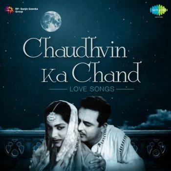 Testi di Chaudhvin Ka Chand (Love Songs) - Mohammed Rafi, Lata Mangeshkar, Kishore  Kumar, Asha Bhosle, Hemant Kumar, Suman Kalyanpur & Mukesh | Musixmatch -  Testi di canzoni e traduzioni
