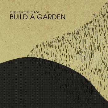 Build a Garden by One for the Team album lyrics | Musixmatch - Song ...