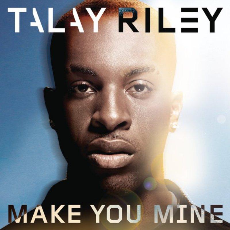 talay riley make you mine