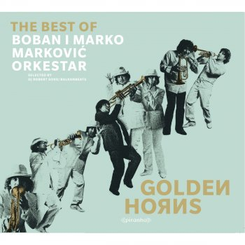Testi Golden Horns - Best of Boban i Marko Markovic Orkestar