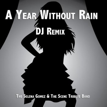 Testi A Year Without Rain (DJ Remix)
