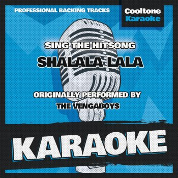 Shalala Lala (Originally Performed by the Vengaboys