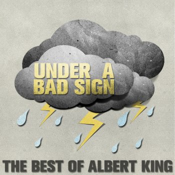 Testi Under a Bad Sign: The Best of Albert King