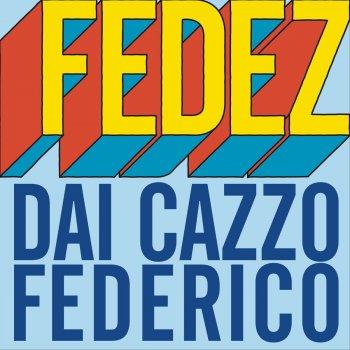 Testi Dai cazzo Federico