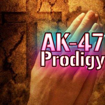 Prodigy by AK-47 album lyrics | Musixmatch - Song Lyrics and