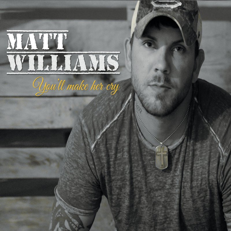 Matt Williams Youll Make Her Cry Lyrics Musixmatch
