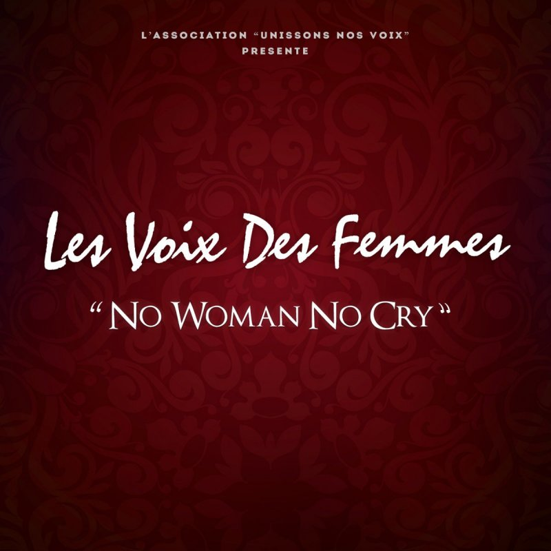les voix des femmes no woman no cry paroles musixmatch. Black Bedroom Furniture Sets. Home Design Ideas