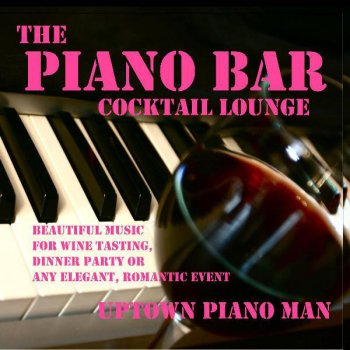 Testi The Piano Bar Cocktail Lounge - Beautiful Music for Wine Tasting, Dinner Party or Any Elegant, Romantic Event