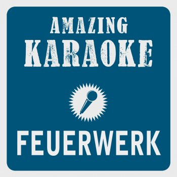 Testi Feuerwerk (Karaoke Version) [Originally Performed By Helene Fischer]