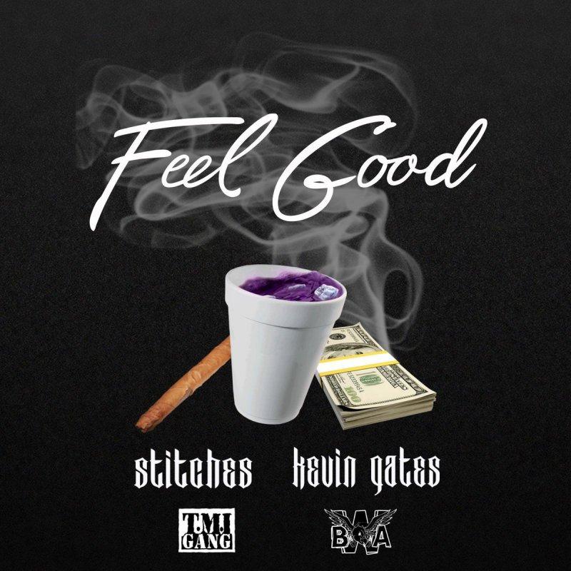 Stitches feat. Kevin Gates - Feel Good Lyrics | Musixmatch
