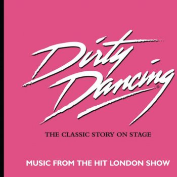 Dirty Dancing (Original Motion Picture Soundtrack) by Dirty ...
