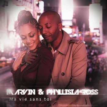 marvin ft phyllisia ross ma vie sans toi