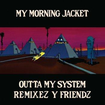 Testi Outta My System (Remixez y Friendz)