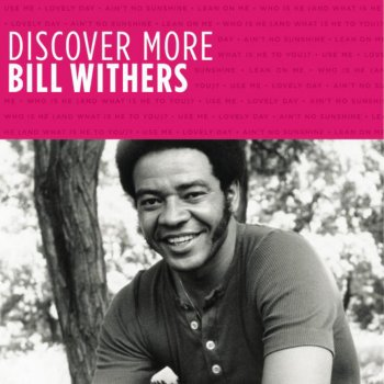 Testi Discover More: Bill Withers