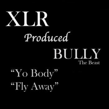 Testi XLR Produced BULLY