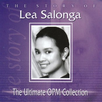 Testi The Story of Lea Salonga: The Ultimate OPM Collection