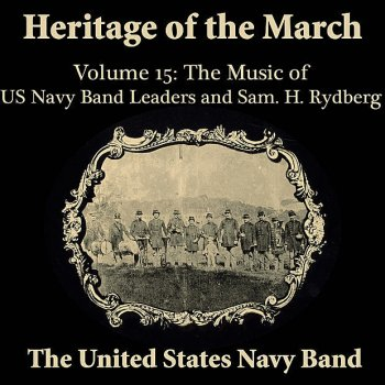 Testi Heritage of the March, Volume 15 the Music of the US Navy Band Leaders & Rydberg
