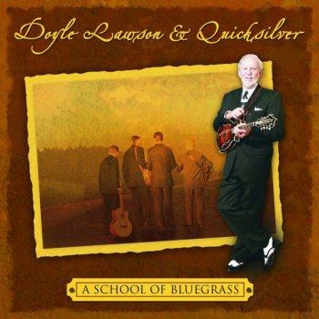 A School of Bluegrass by Doyle Lawson & Quicksilver album lyrics