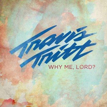 Testi Why Me, Lord?